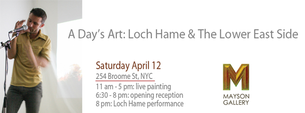 A Day's Art:Loch Hame and The Lower East Side, April 12, 2014, NYC